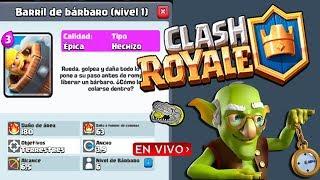 🔴 Barril de Bárbaro es la nueva Carta de Clash Royale - Confirmado - Directo dedicado a Juan Carlos