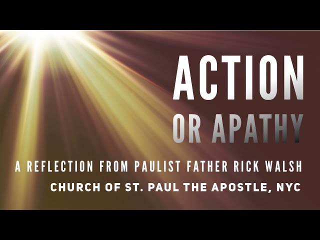A Reflection from Our Pastor, Fr. Rick Walsh, CSP