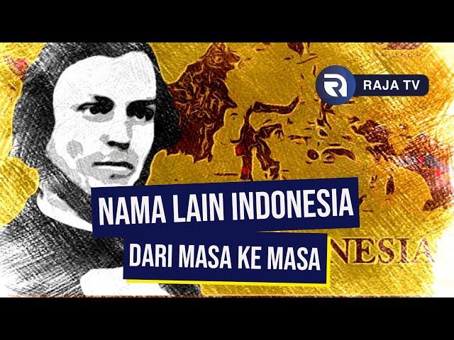 Nama Lain Indonesia dari Masa ke Masa sebelum Merdeka