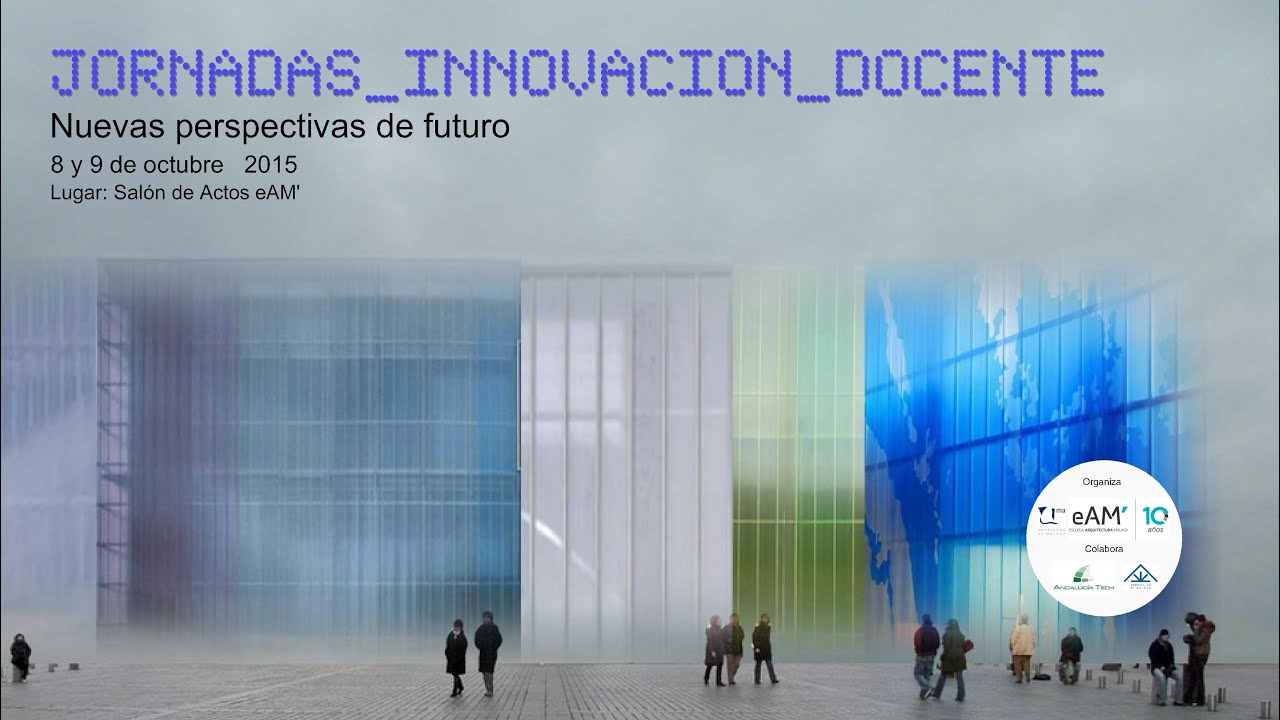 Jornadas de innovaci n docente conferencia de ricard pie i ninot youtube - Ets arquitectura malaga ...