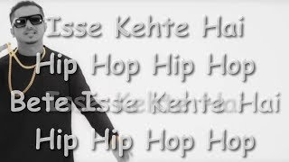 Isse Kehte Hai Hip Hop Lyrics YoYo Honey Singh Ft Lil Golu