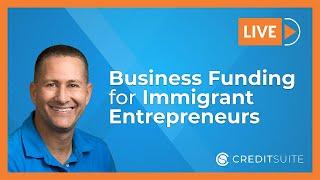 Business Funding for Immigrant Entrepreneurs