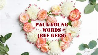 Paul Young - Words (Bee Gees)