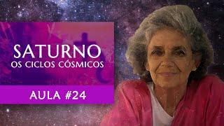 Aula #24 - Saturno - Ciclos Cósmicos - Maria Flávia de Monsaraz