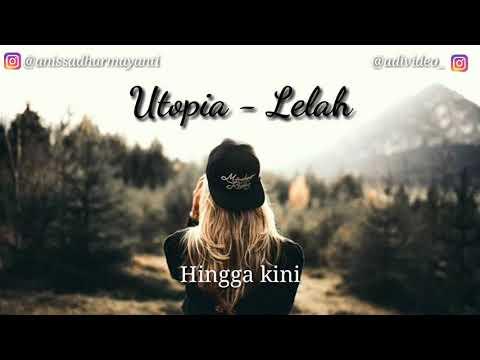 Utopia - Lelah || Video Lirik