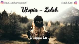 Utopia - Lelah    Video lirik