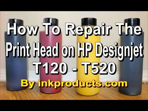 How to repair the print head on HP Designjet T120 T520 - inkproducts com