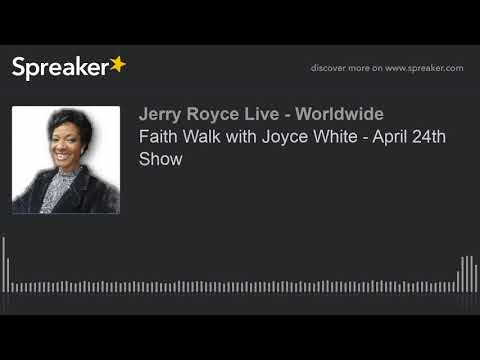 Faith Walk with Joyce White - April 24th Show