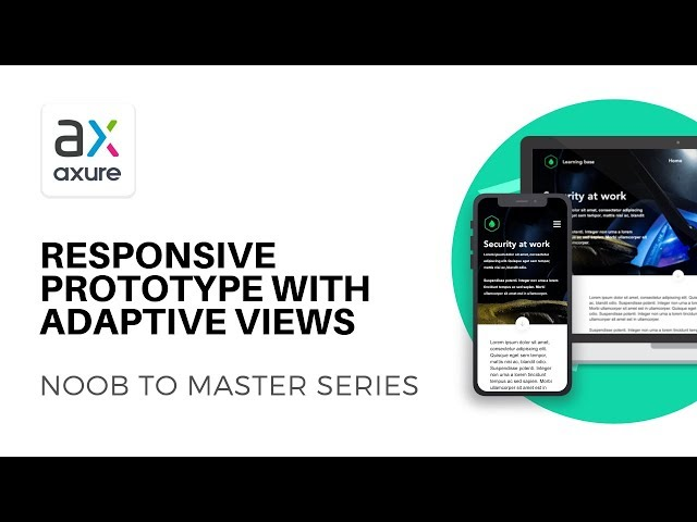 Responsive Prototypes with Adaptive Views | Axure RP: Noob to Master Ep14
