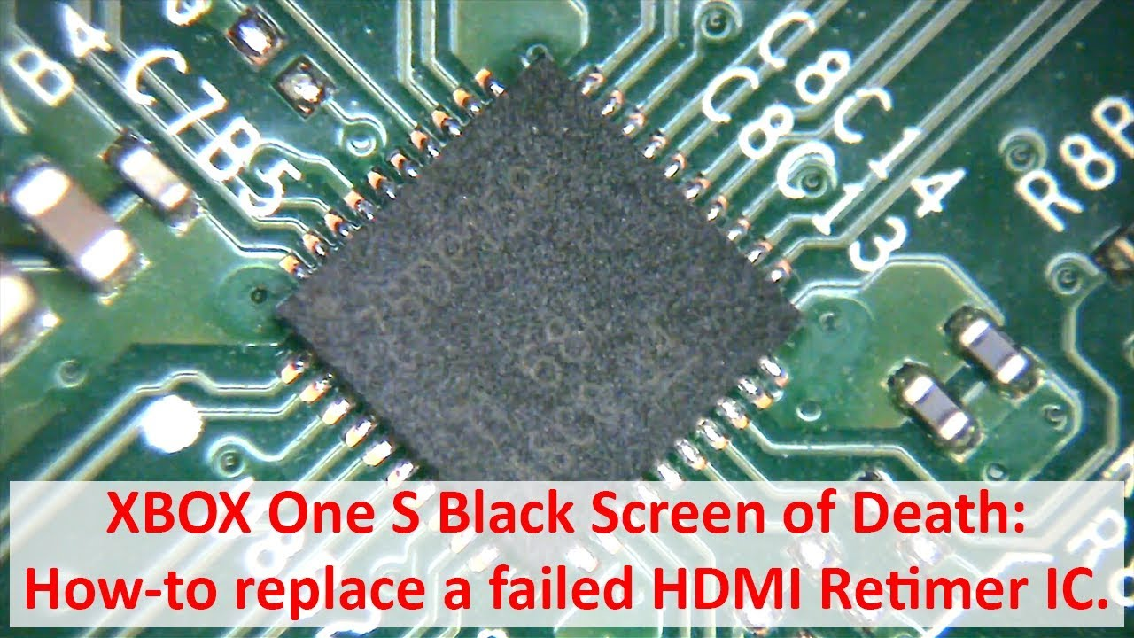 XBOX One S Black Screen: How-to replace a failed HDMI Retimer IC
