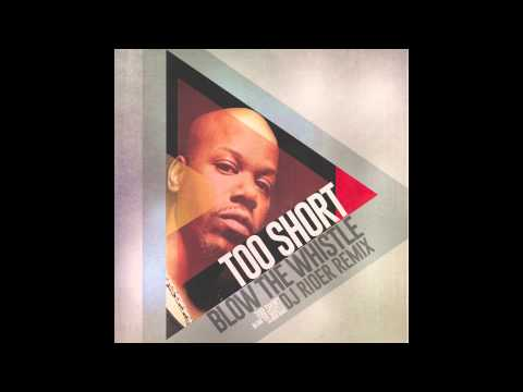 Too Short - Blow the whistle (Dj RIDER Remix)