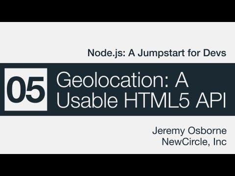 Node.js: A Jumpstart for Devs - 05 - Geolocation: A Usable HTML5 API
