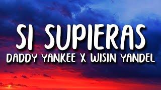 Daddy Yankee - Si Supieras (Letra) ft. Wisin & Yandel