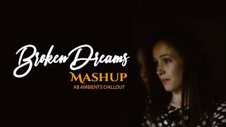 Broken Dreams Mashup | AB Ambients Chillout | Emotional Memories Mashup 2021