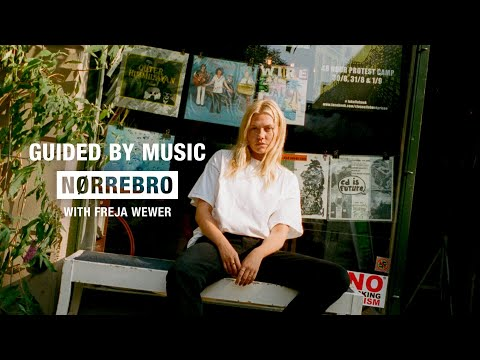 Guided by Music: Nørrebro, Copenhagen with Freja Wewer