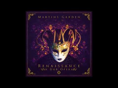 Martins Garden - Renaissance: A Dub Opera [Full Album]