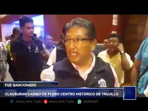 CLAUSURAN CASINO EN PLENO CENTRO HISTÓRICO DE TRUJILLO - Antena Norte Noticias