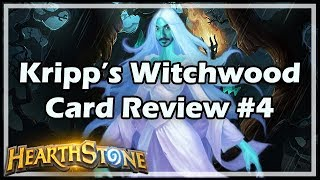 [Hearthstone] Kripp's Witchwood Card Review #4