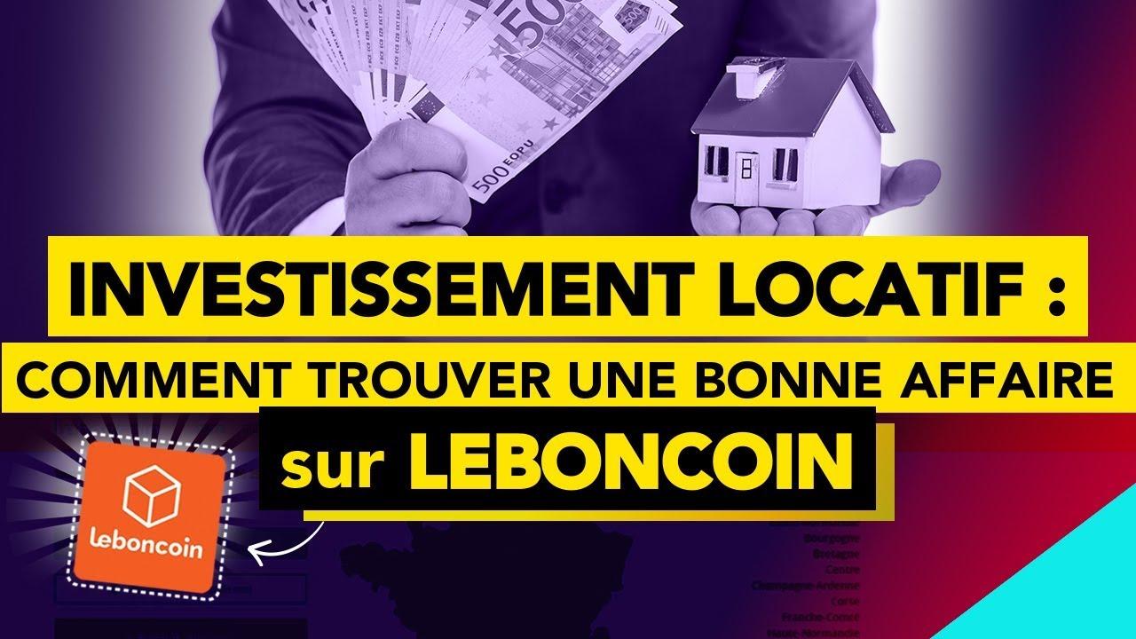 Investissement Locatif Comment Trouver Une Bonne Affaire Sur Leboncoin