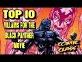 Top 10 Villains for the Black Panther Movie - Comic Class