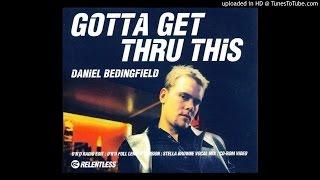 Daniel Bedingfield - Gotta Get Thru This (D'N'D Full Length Version & Stella Browne Vocal Mix)
