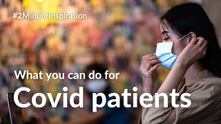 What you can do for Covid patients