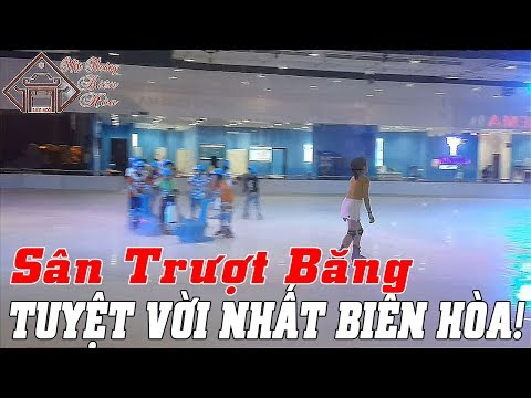 Sân trượt băng TUYỆT VỜI NHẤT trung tâm Thành Phố BIÊN HÒA! Bienhoa Travel Business