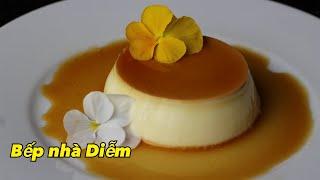 Bánh Flan - Flan au caramel.- Công thức đơn giản, bánh mềm mịn thơm ngon | Bếp Nhà Diễm |
