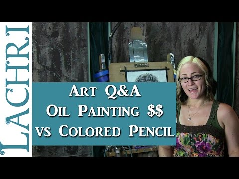 Art Q&A Oil Painting Prices Vs Colored Pencil - artist advice w/ Lachri