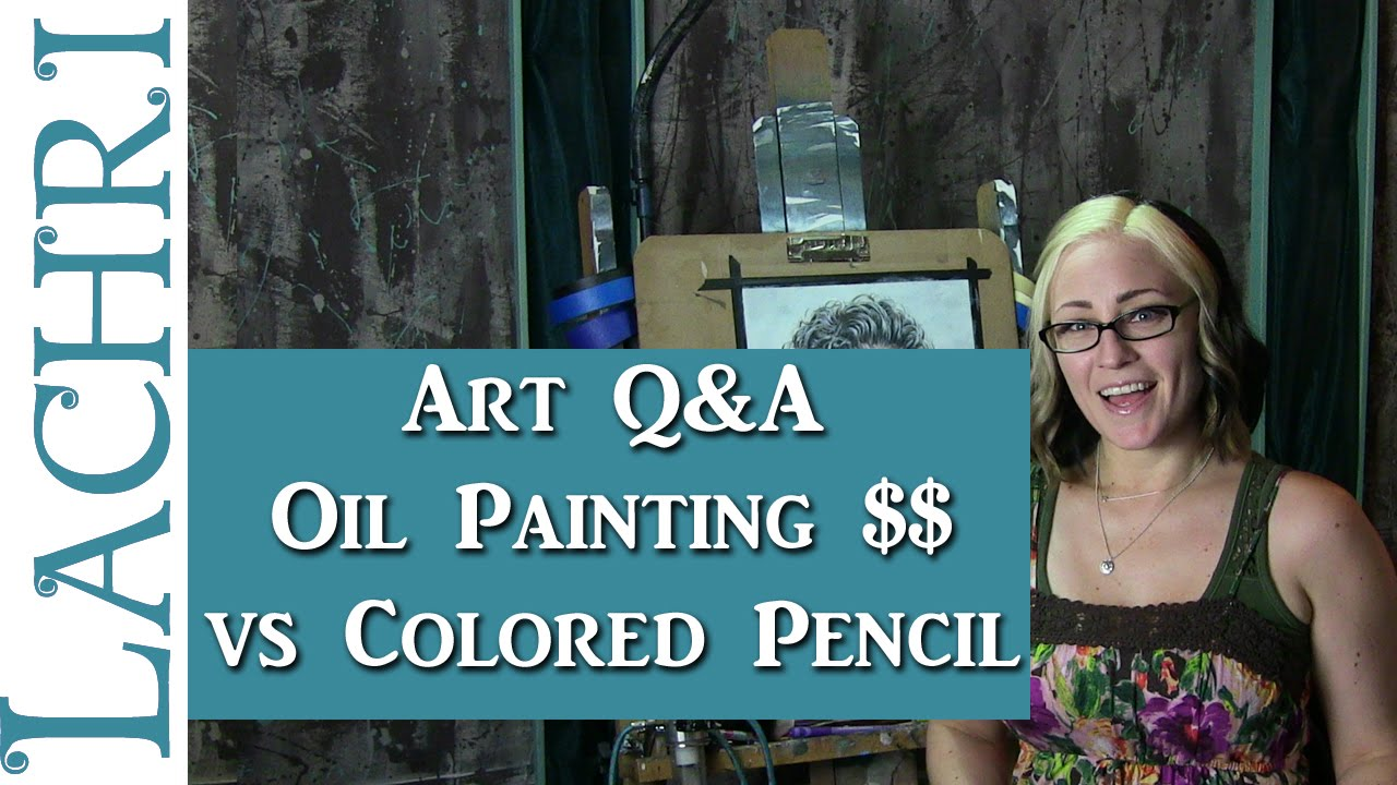 Art qa oil painting prices vs colored pencil artist advice w lachri
