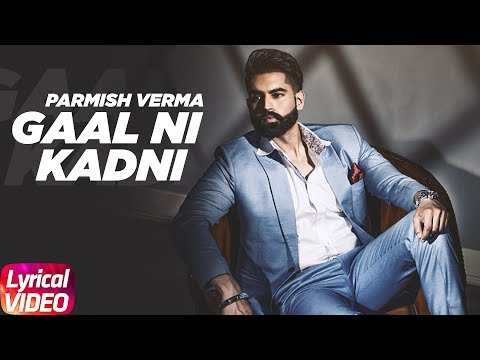 Gaal Ni Kadni | Lyrical Video | Parmish Verma | Desi Crew | Latest Punjabi Song 2018 | Speed Records