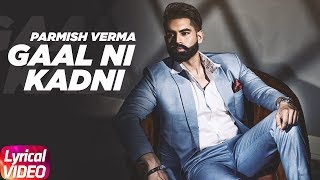 Gaal Ni Kadni | Lyrical Video | Parmish Verma | Desi Crew | Latest Punjabi Song 2018 | Speed Records