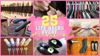 25 LIFE HACKS EVERY GIRL SHOULD KNOW?!