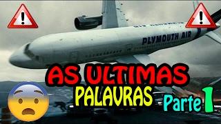 🔴 Caixa Preta - Áudio das últimas palavras de pilotos em queda de aviões - Parte 1