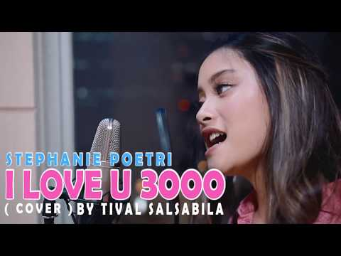 STEPHANIE POETRI - I LOVE YOU 3000 ( Cover By TIVAL SALSABILA )