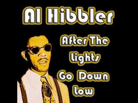 Al Hibbler -- After The Lights Go Down Low