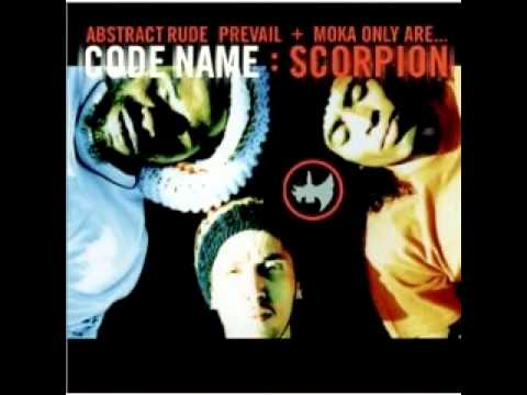 Abstract Rude Prevail + Moka Only are...Code Name Scorpion