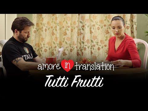 Episode 1- Amore In Translation - Tutti Frutti