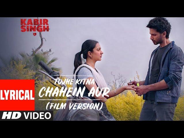 LYRICAL: Tujhe Kitna Chahein Aur (Film Version) | Kabir Singh | Shahid K, Kiara A | Mithoon | Jubin