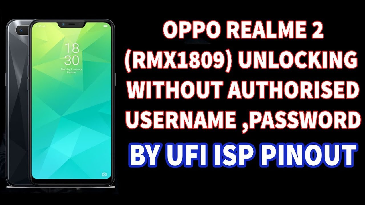 How to Unlock Oppo Realme 2 (RMX1809) OFFLINE By UFI ISP Pinout