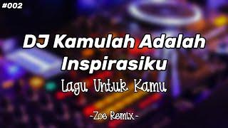 DJ Paling Santuy Kamulah Inspirasiku - Bang Zoe RMX