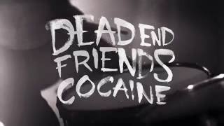 Dead End Friends - Cocaine (presented by music-news.at)