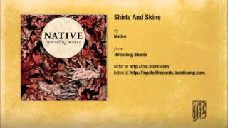 Native - Shirts And Skins