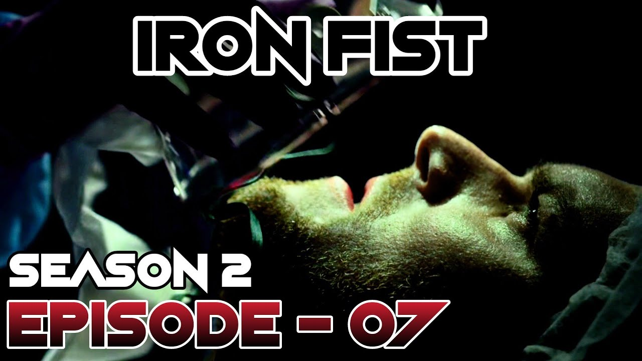 Download Iron Fist Season : 2 Episode : 7 Explained || Detailed Explanation || Marvel's Iron Fist || In Hindi