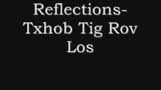 Hmong Band-Reflections-Txhob Tig Rov Los (Lyrics)