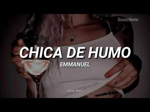 Chica De Humo - Letra (Emmanuel)
