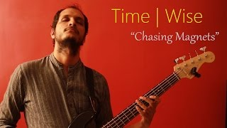 Time   Wise - Chasing Magnets [Live Recording]