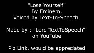 """""""Lose Yourself"""" by Eminem Voiced by Text-To-Speech"""