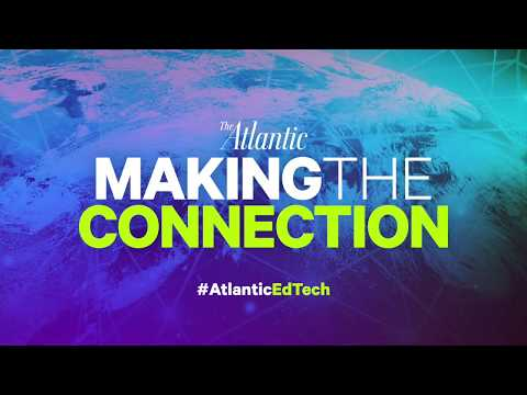 Welcome to Making the Connection: An Atlantic Forum on Technology and Education