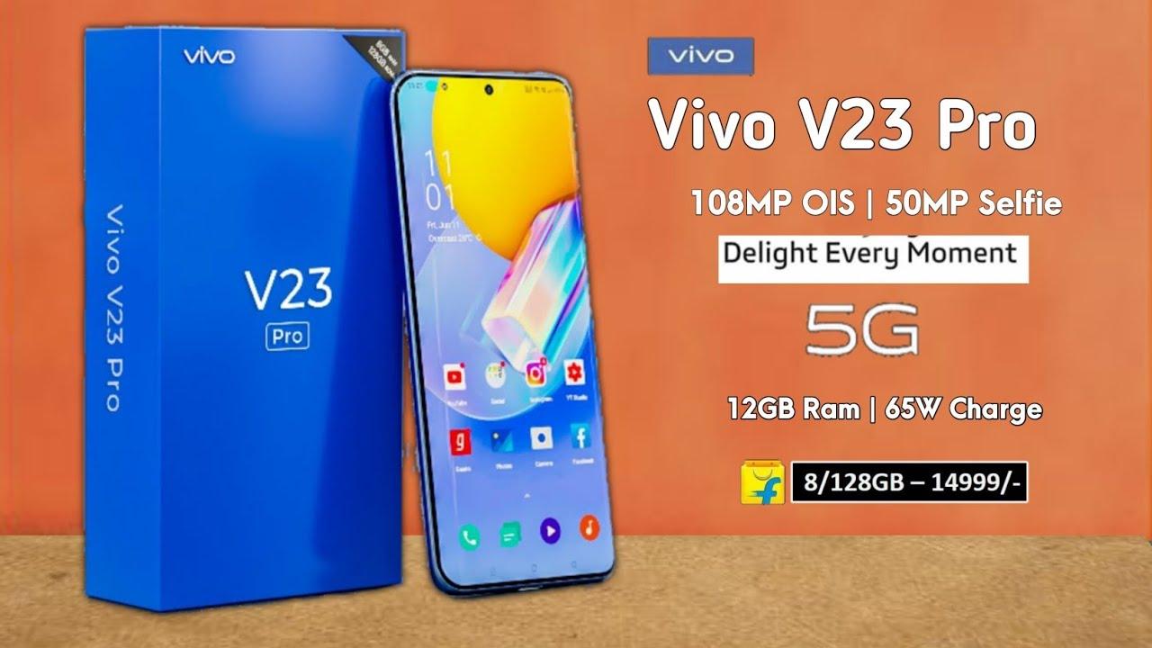 Vivo V23 Pro 5G - 108MP OIS Camera, 120Hz AMOLED, 50MP Selfie, 65Wt | Launch date & Price in India?